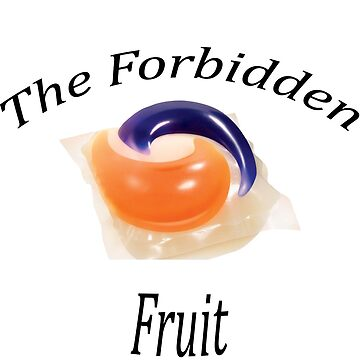The Forbidden Fruit - Tide Pods by sleepy-