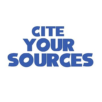 Cite Your Sources Blue by DiddlyDoo