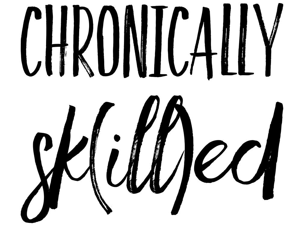 Chronically Sk(ill)ed by chroniclycrafty