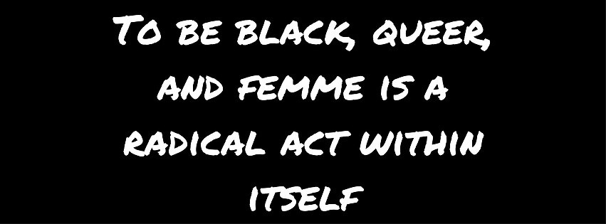 To Be Black, Queer and Femme is a radical act within itself by BlackMermaid20