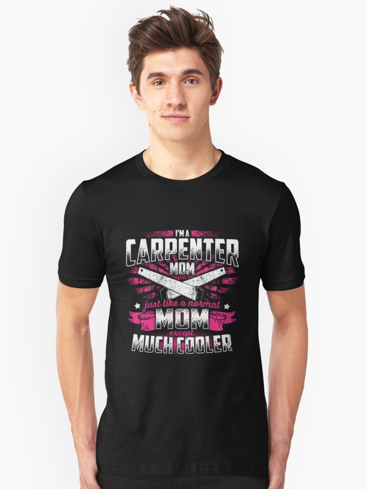 CARPENTER MOM EXCEPT MUCH COOLER Unisex T-Shirt Front