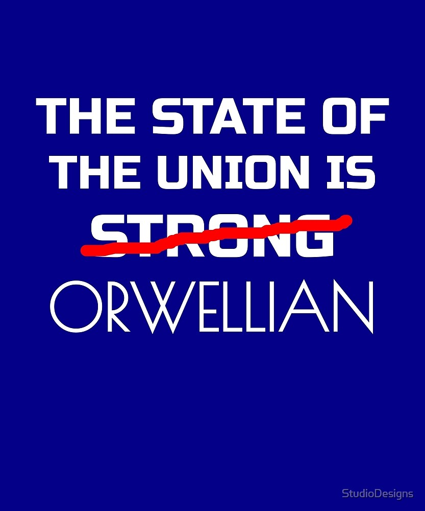 The State of the Union is - Orwellian by StudioDesigns