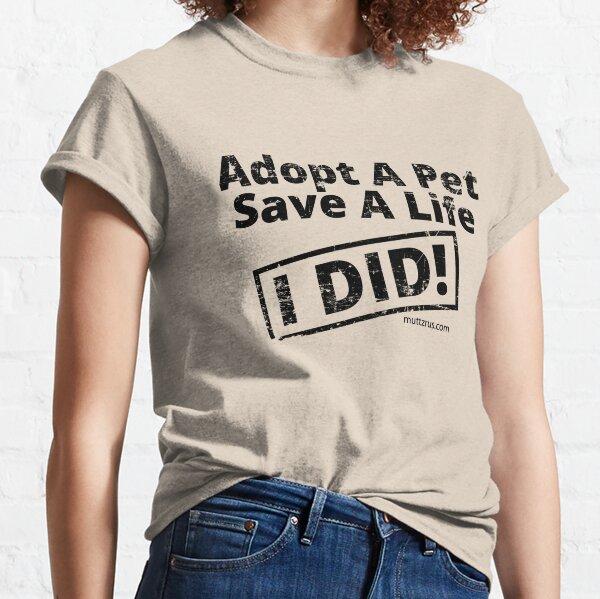 Adopt a Pet Save a Life (Black Text) Classic T-Shirt