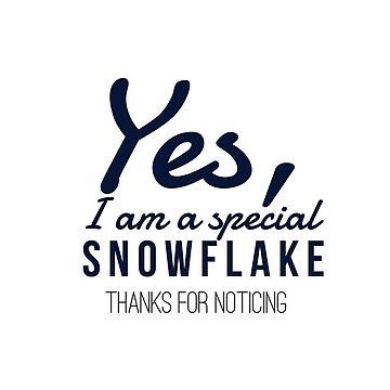 I am a Special Snowflake by CrispyTina