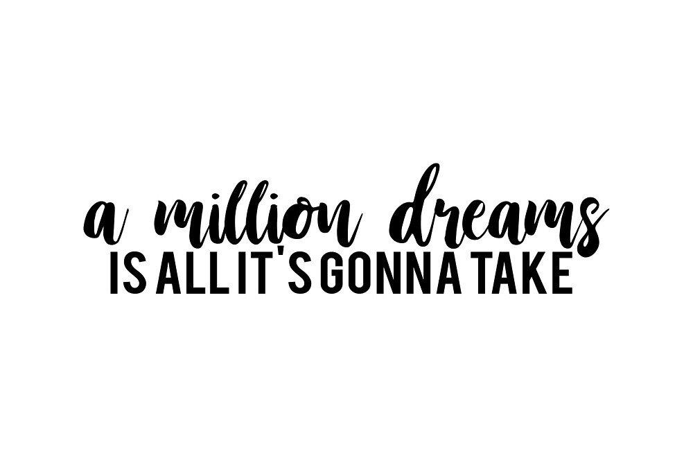 Greatest Showman - A Million Dreams is All It's Gonna Take by sourise