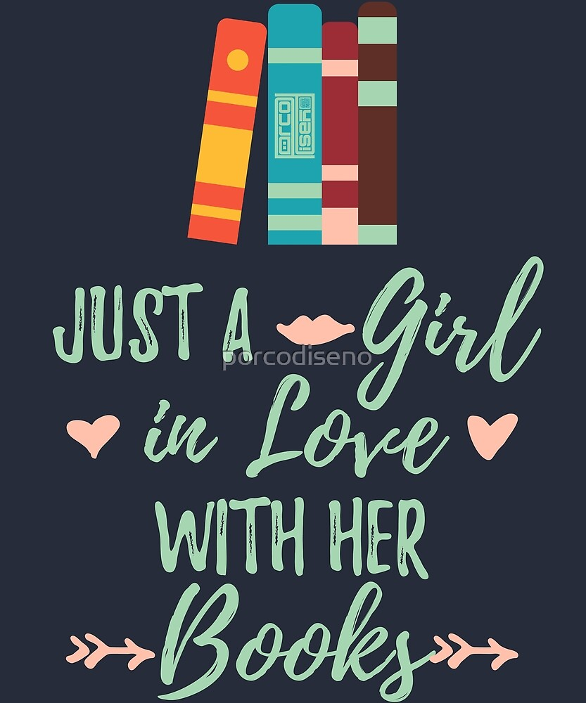 A Girl in Love With Her Books Bookworm Book Lover by porcodiseno