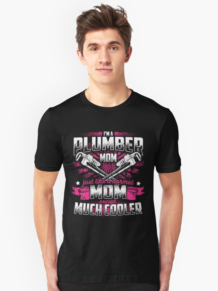PLUMBER MOM EXCEPT MUCH COOLER Unisex T-Shirt Front