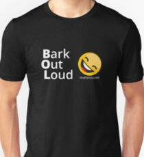 Bark Out Loud (White Text) (Yellow Smiley Face) Unisex T-Shirt