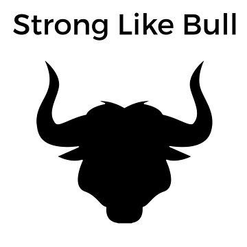 Strong Like Bull Shirt by Hazlo