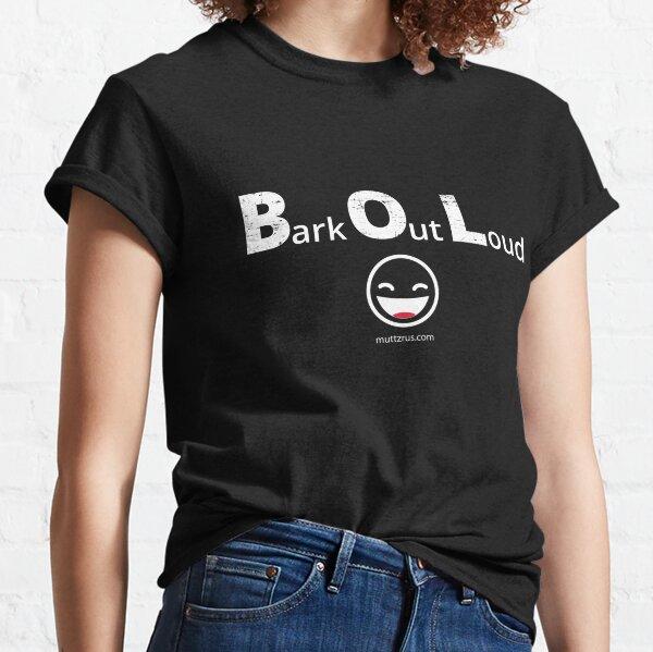 Bark Out Loud (White Text) (Emoji) Classic T-Shirt
