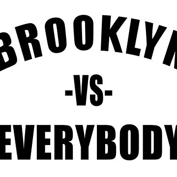 BROOKLYN vs EVERYBODY by Red-One48