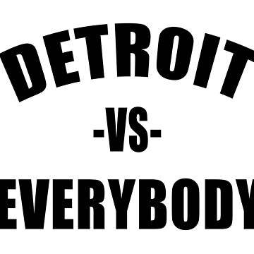 DETROIT vs EVERYBODY by Red-One48