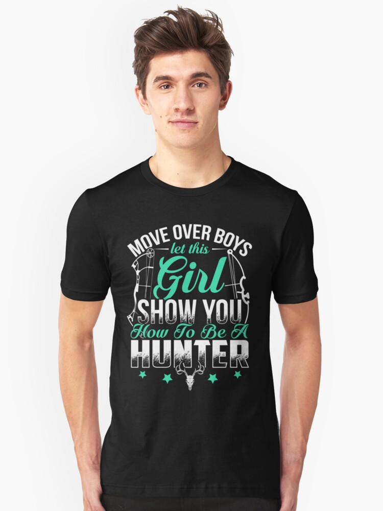MOVE OVER BOYS LET THIS GIRL HUNTER Unisex T-Shirt Front