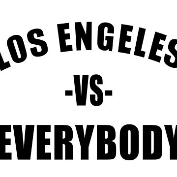 LOS ANGELES vs EVERYBODY by Red-One48