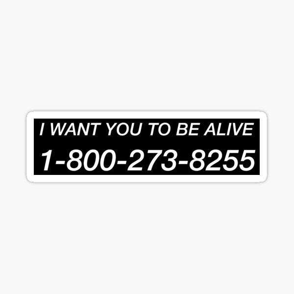I WANT YOU TO BE ALIVE Sticker