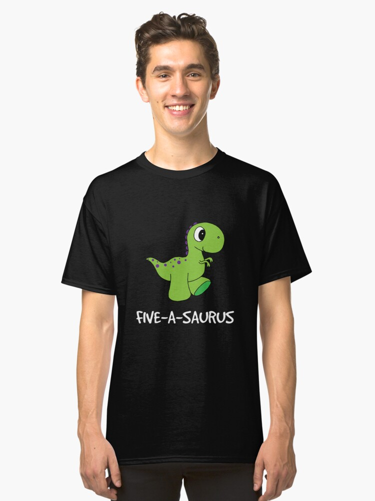Five A Saurus 5 Year Old Birthday Dinosaur T Rex Classic
