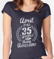 April 35th Bday 1983 35 Years Of Being Awesome Women's Fitted Scoop T-Shirt