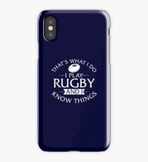 That's What I Do I Play Rugby And I Know Things iPhone Case/Skin