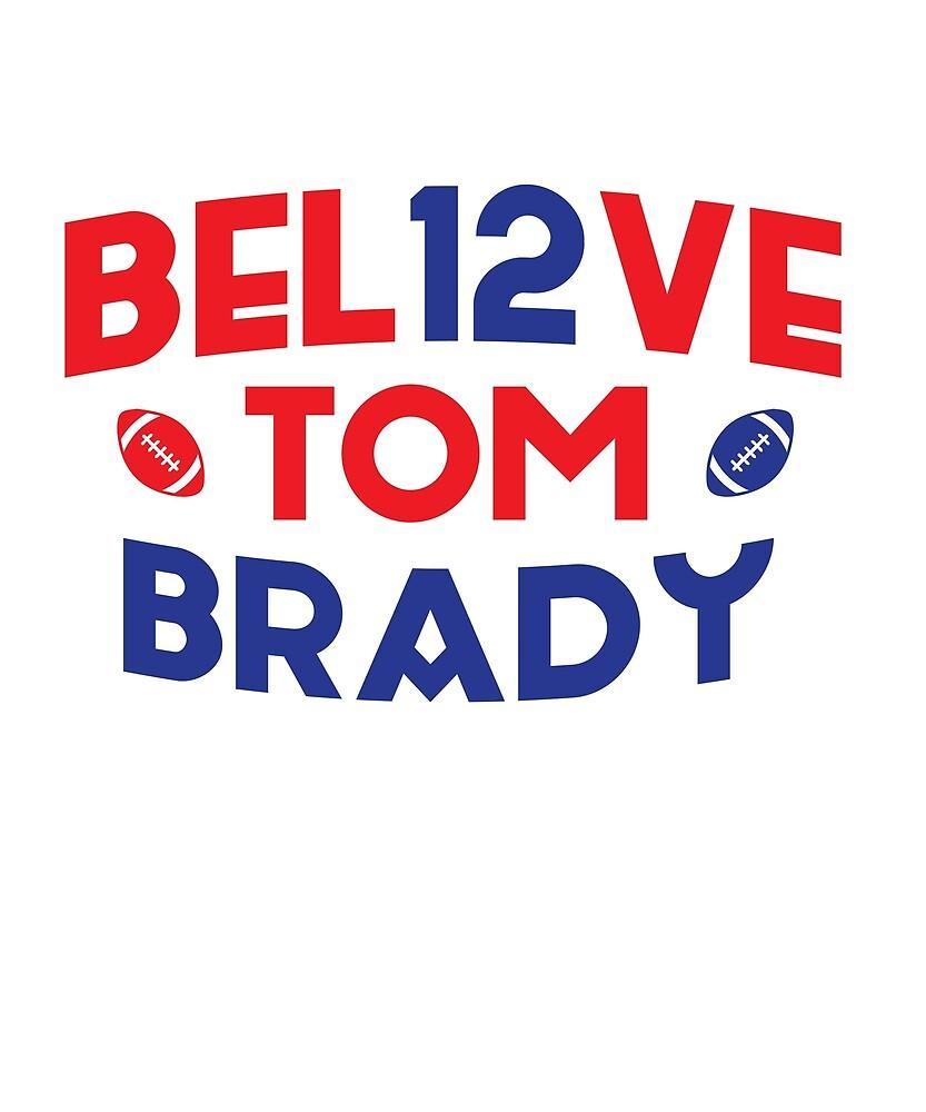 Tom Brady Believe Shirt by teeshirtmaniac