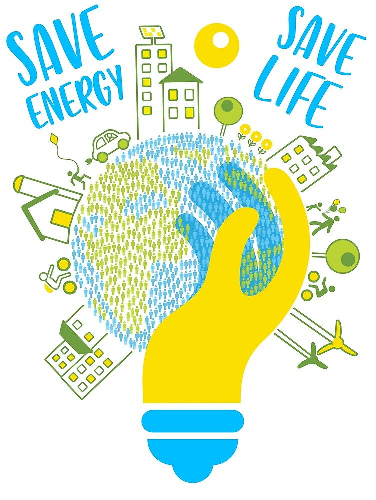 save energy save life - energy, energy efficiency, save money, energy conservation, green energy, savings, recycle, environmental, environmentally friendly by JoeDesignShop