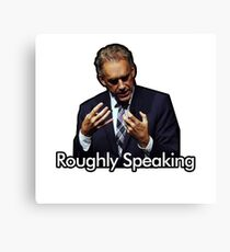 Roughly Speaking T-shirt/Graphic Canvas Print