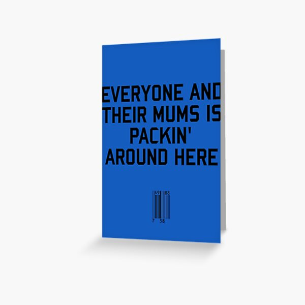 Everyone and their Mums Greeting Card