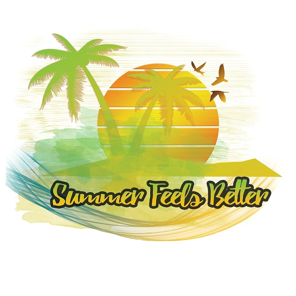 Summer feels better by phils-designes