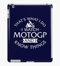 That's What I Do I Watch MotoGP And I Know Things iPad Case/Skin