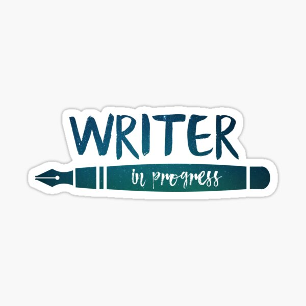Writer in progress! Sticker