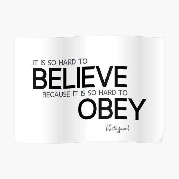 hard to believe - kierkegaard Poster