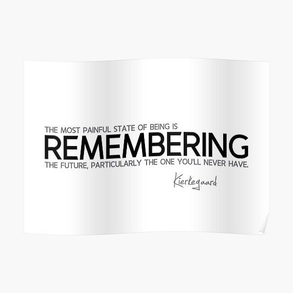 remembering the future - kierkegaard Poster