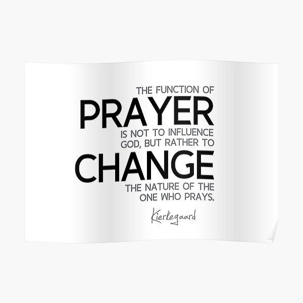 prayer change - kierkegaard Poster
