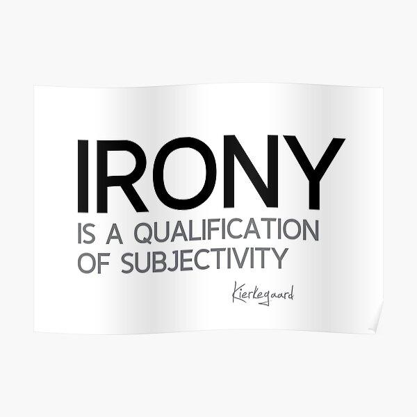 irony - kierkegaard Poster