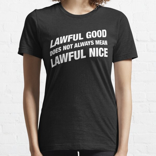 Paladin Lawful Good not Lawful Nice Alignment Essential T-Shirt