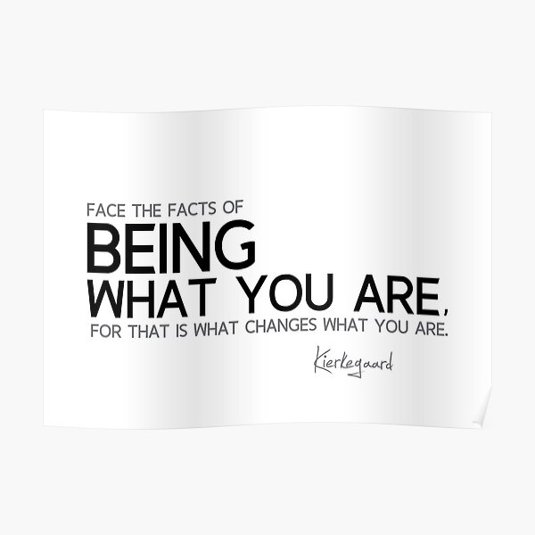 being what you are - kierkegaard Poster