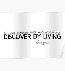 discover by living - kierkegaard Poster
