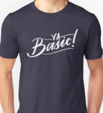 """""""Ya Basic"""" - The Good Place Unisex T-Shirt"""