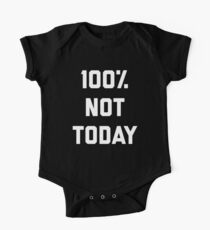 100% Not Today Funny Quote One Piece - Short Sleeve