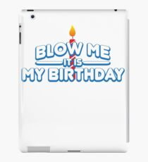 mens blow me it is my birthday funny gift 01 iPad Case/Skin