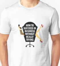 How To Succeed in Business Without Really Trying Unisex T-Shirt