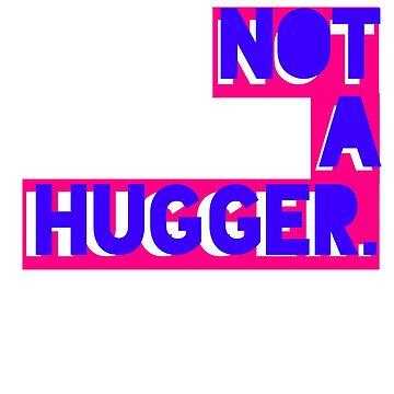 Not A Hugger Tee by mmacloud
