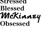 Stressed Blessed MCKinney Texas Obsessed by texashandmade