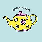 You Drive Me Potty by Porky Roebuck