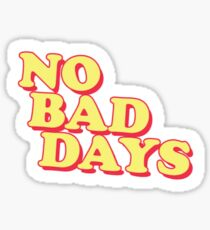 No Bad Days small Sticker