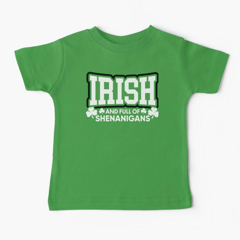 Irisch und voll von Shenanigans Baby T-Shirt