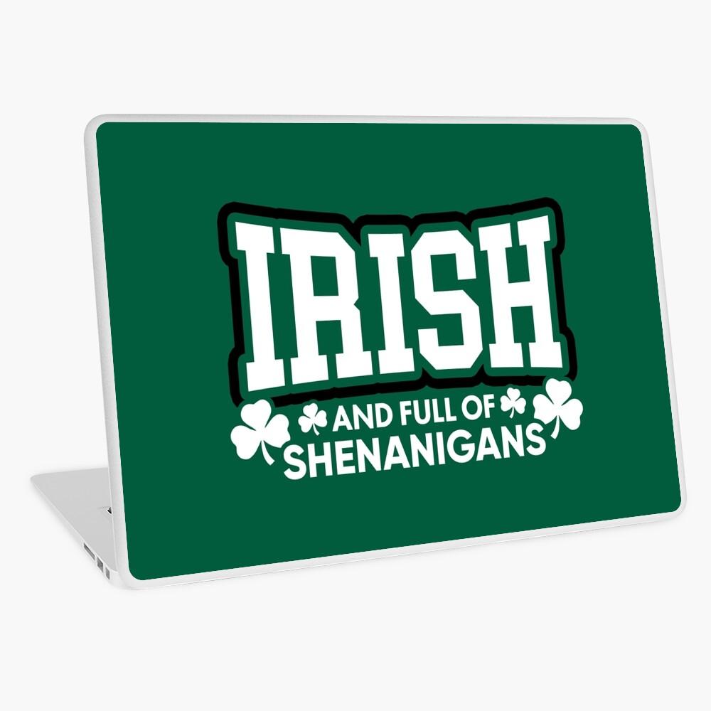 Irisch und voll von Shenanigans Laptop Folie