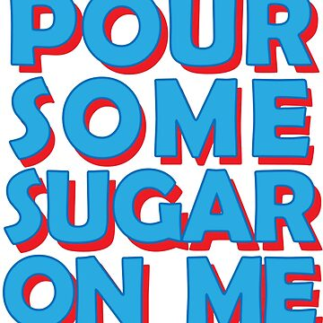 pour some sugar classic by thefiddler