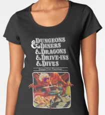 Dungeons & Diners & Dragons & Drive-Ins & Dives: Slightly Larger Image Women's Premium T-Shirt
