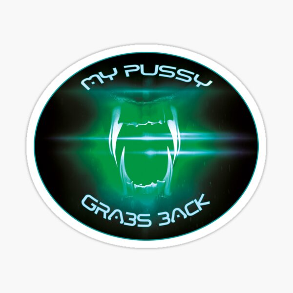 my pussy grabs back! Sticker