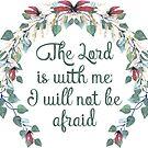 Der Herr ist mit mir - ich werde mich nicht fürchten Christliche Kunst von PraiseQuotes